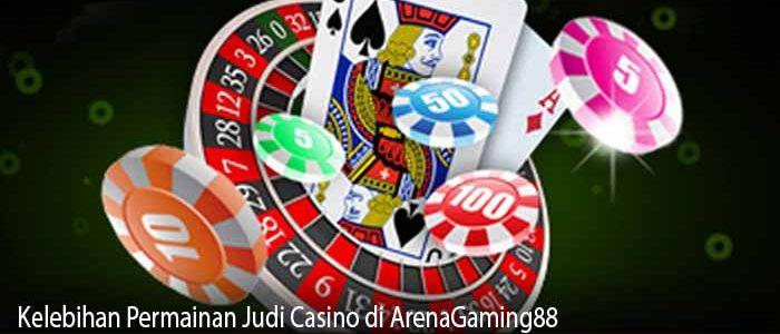 Kelebihan Permainan Judi Casino di ArenaGaming88